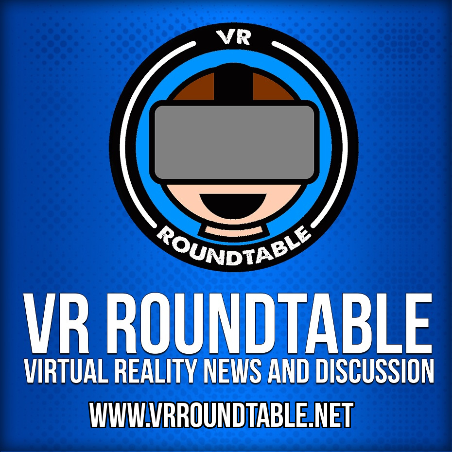 VR Roundtable - Virtual Reality Podcast