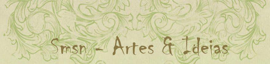 Smsn - Artes e Ideias