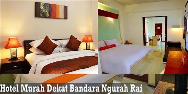 Daftar Tarif Hotel Atau Penginapan Murah Dekat Bandara Ngurah Rai Bali