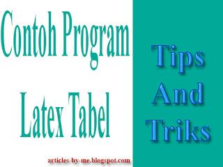 Contoh Program Latex Paragraf Dan Tabel