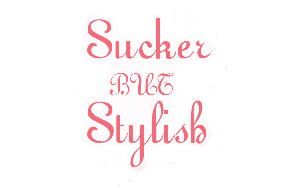 Sucker but Stylish