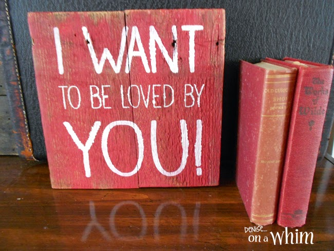 I Want...You Reclaimed Wood Sign from Denise on a Whim