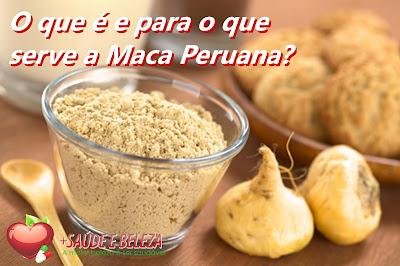 O que é e para que serve a Maca Peruana?