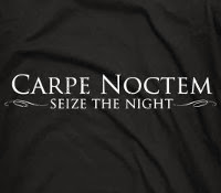 Carpe Noctem...