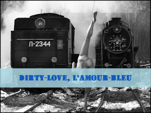 DIRTY-LOVE, L&#39;AMOUR-BLEU