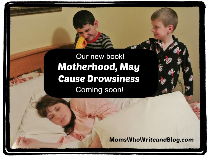 Motherhood, May Cause Drowsiness, our new book coming soon!