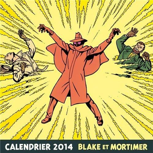 http://www.amazon.fr/Calendrier-Blake-Mortimer-2014/dp/2870971915/ref=sr_1_2?s=books&ie=UTF8&qid=1374907383&sr=1-2&keywords=blake+et+mortimer+2014