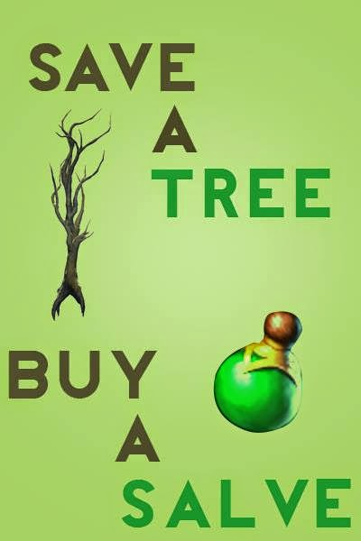 Save a Tree, Buy a Salve