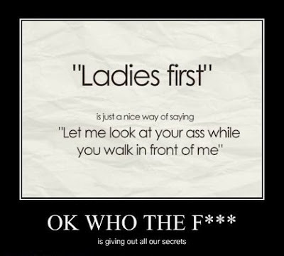 Ladies First is a nice way of saying