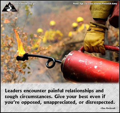 Leaders encounter painful relationships and tough circumstances. Give your best even if you're opposed, unappreciated, or disrespected. –Dan Rockwell