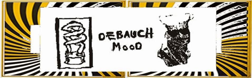 DEBAUCH MOOD