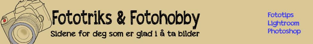 Fototriks og Fotohobby