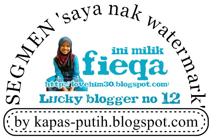 Lucky blogger no 12 - Segmen: Saya nak watermark by kapas-putih.blogspot.com