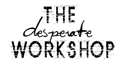 The Desperate Workshop
