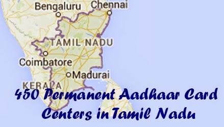 450 Permanent Aadhaar Card Enrollment Centers in Tamil Nadu