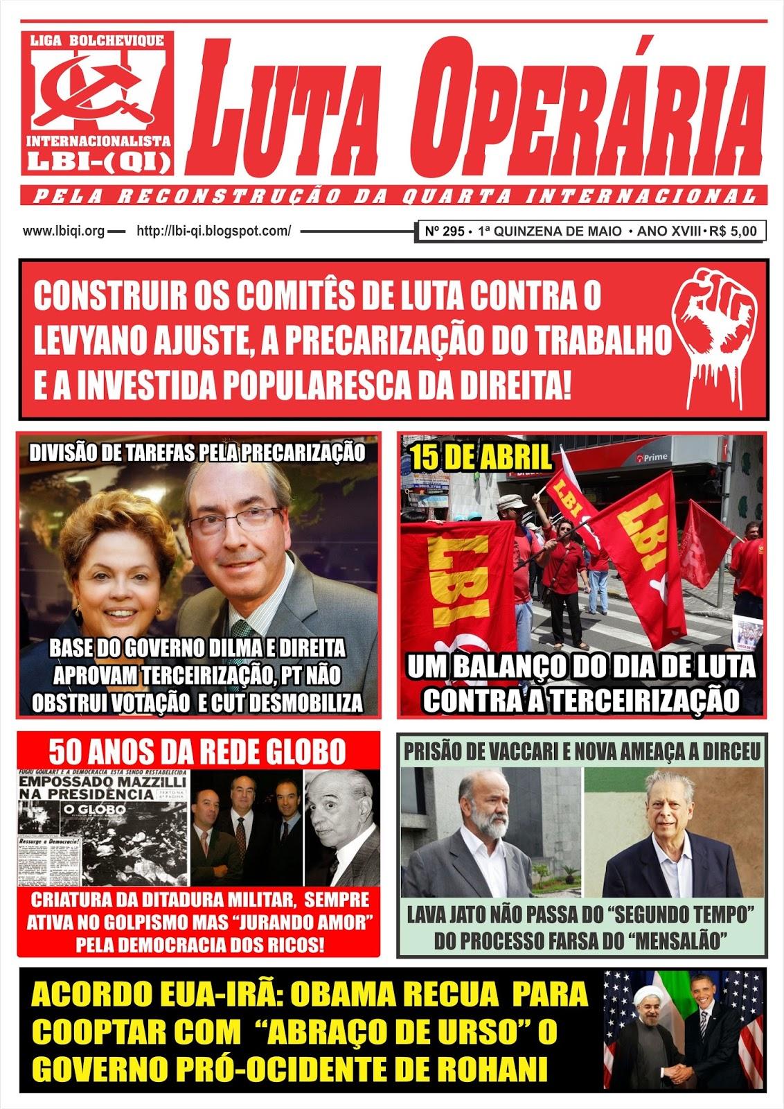 LEIA A EDIÇÃO DO JORNAL LUTA OPERÁRIA, Nº 295, 1ª QUINZENA DE MAIO/2015