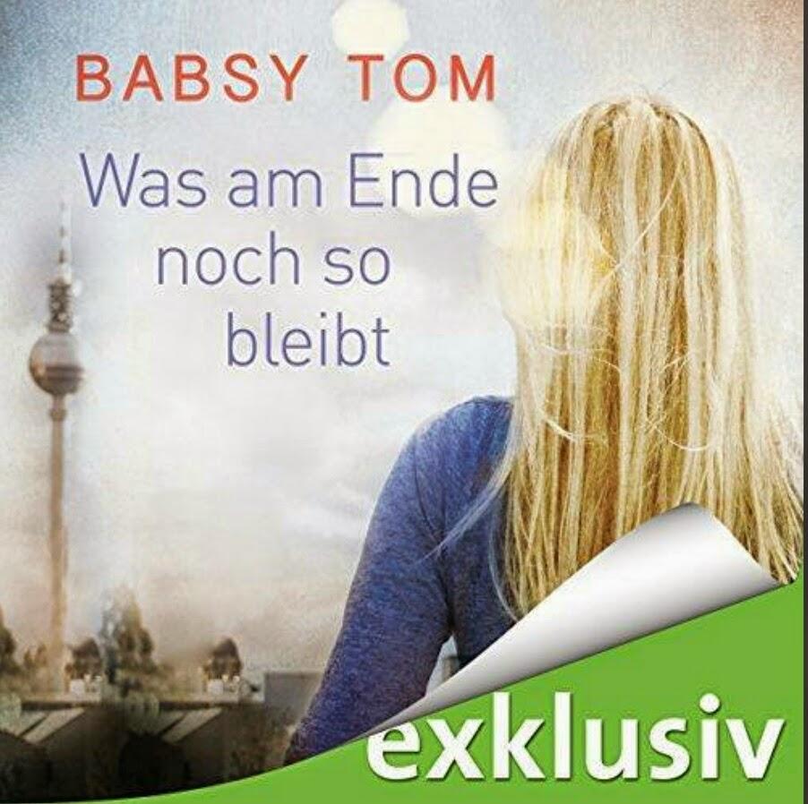 Babsy Tom - Was am Ende noch so bleibt