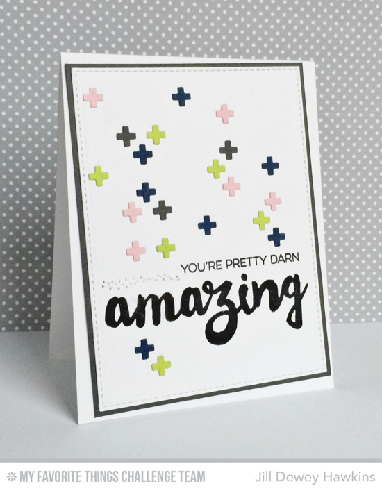 Positively Amazing Card by Jill Dewey Hawkins featuring the Amazing stamp set and the Proof Positive Cover-Up Die-namics #mftstamps