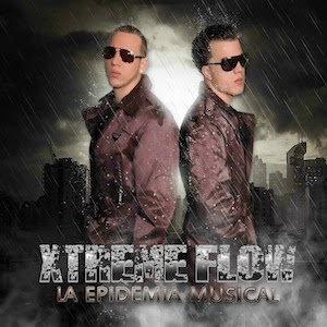 Xtreme Flow - La Epidemia Musical (2011)