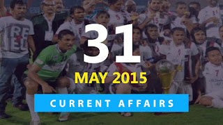 current affairs 31 may 2015