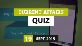 Current Affairs Quiz 19 September 2015