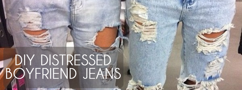 Your daily dose of everything: DiY: Distressed Boyfriend Jeans Diy Distressed Boyfriend Jeans