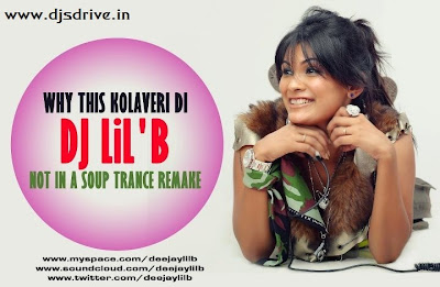 Why+This+Bolaveri+D+Not+In+a+Soup+Trance+Remix+ +Dj+Lilb Why This Kolaveri Di Not In a Soup Trance Remix   Dj Lilb