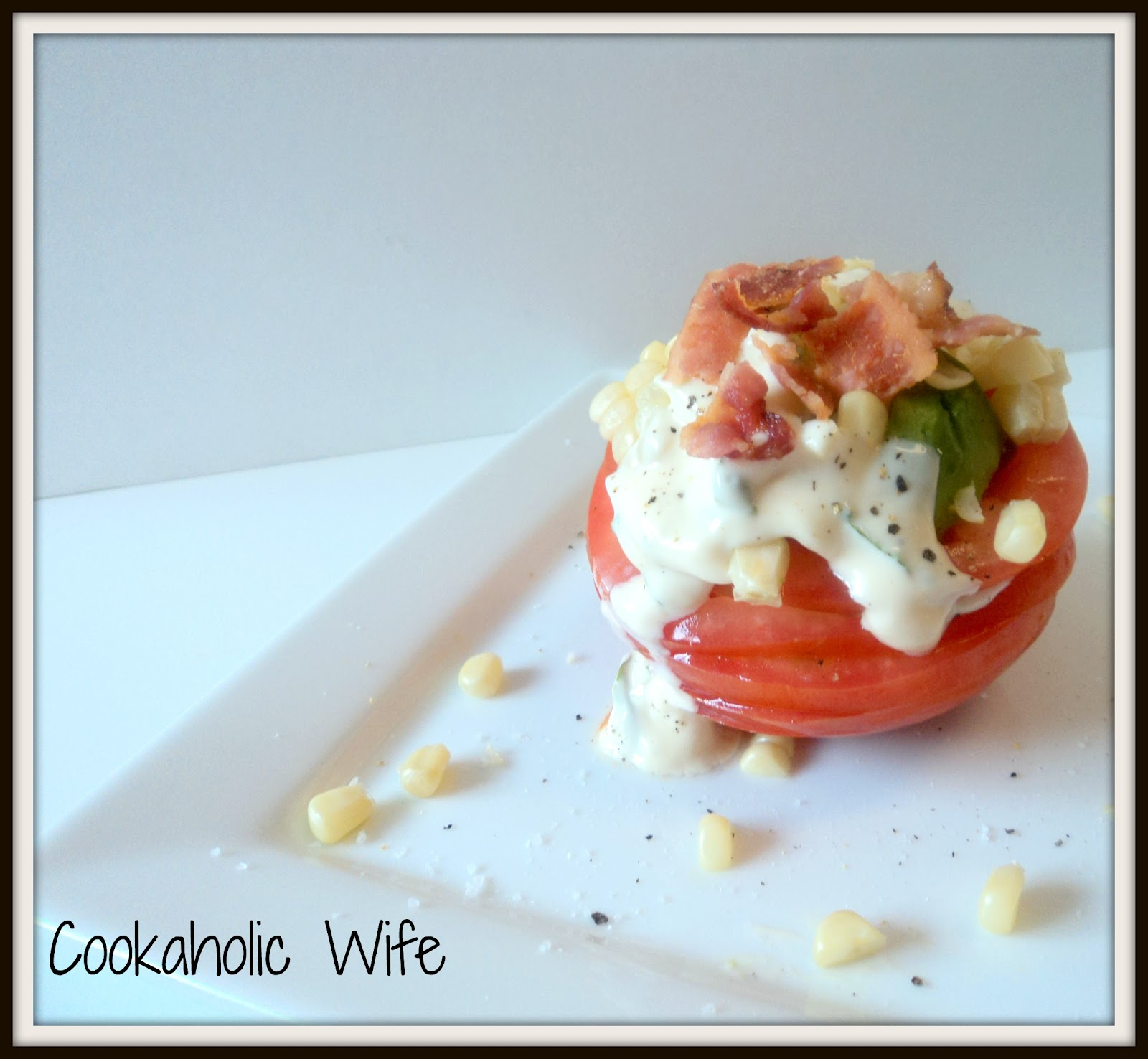 Cookaholic Wife: Tomato Stack Salad with Corn and Avocado