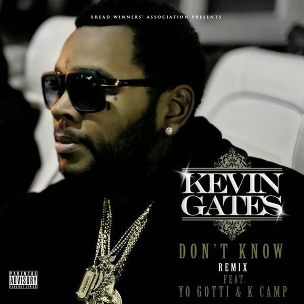 Kevin Gates - Don't Know Remix (feat. Yo Gotti & K Camp) - Single Cover