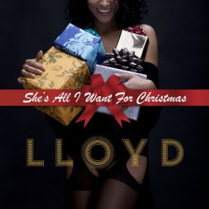 Lloyd - Shes All I Want For Christmas