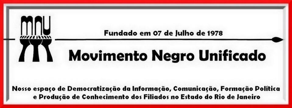 MNU RJ -  Movimento Negro Unificado Seção Rio de Janeiro