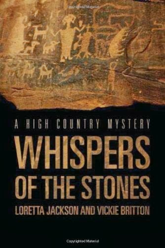 Our most popular High Country Mystery! ! WHISPERS OF THE STONES--A Jeff McQuede Mystery