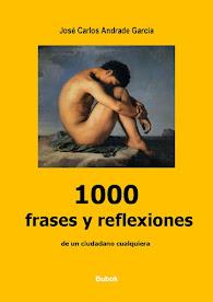 1000  FRASES  Y  REFLEXIONES  DE  UN  CIUDADANO