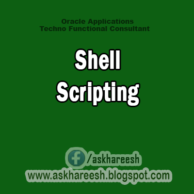 Shell Scripting,AskHareesh Blog for OracleApps