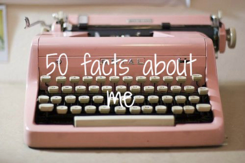 50 facts about me..