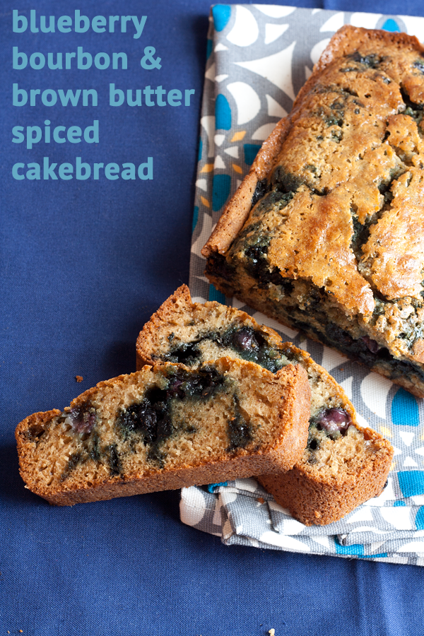 ... Blueberry, Bourbon, & Brown Butter Spiced Cakebread: the Un-Fruitcake