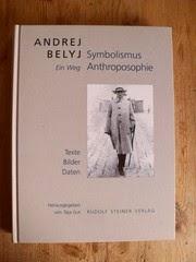 Andrej Belyj. Symbolismus, Anthroposophie, ein Weg / Texte - Bilder - Daten.