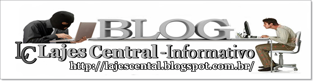 BLOG LAJES CENTRAL- INFORMATIVO