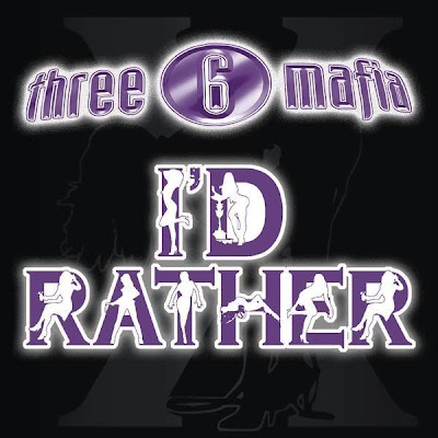Three_Six_Mafia-Id_Rather-(Promo_CDS)-2008-eXtaCY