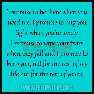 I promise to be there when you need me