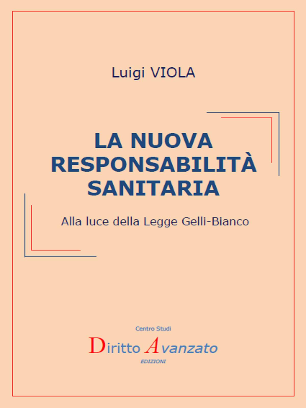 L. VIOLA, LA NUOVA RESPONSABILITA' SANITARIA, DIRITTO AVANZATO, 2017