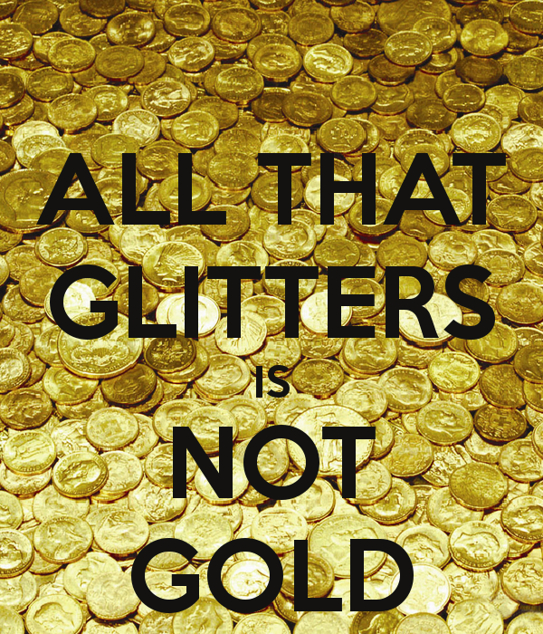 glitters is not gold essay