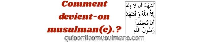 Comment devient-on musulman(e).?
