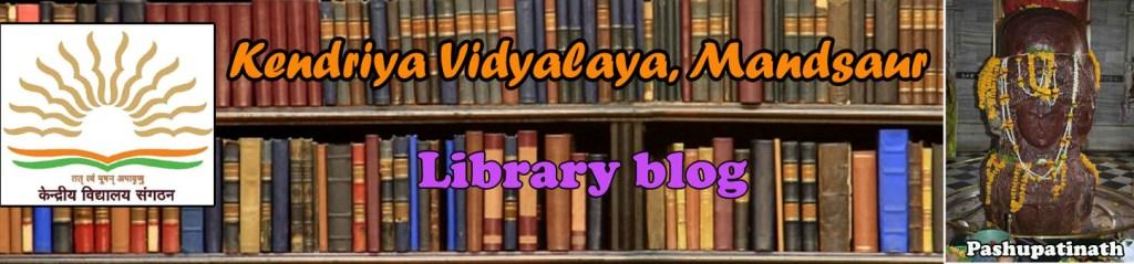 KENDRIYA VIDYALAYA MANDSAUR LIBRARY BLOG