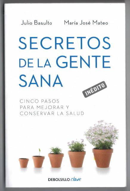 SECRETOS DE LA GENTE SANA, per Julio Basulto y María José Mateo