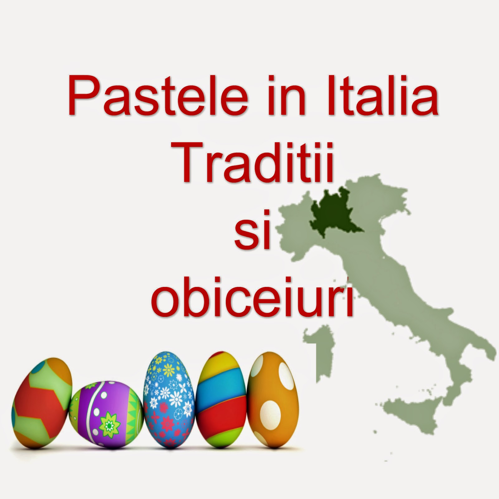 Traditii si obiceiuri de Paste in Italia