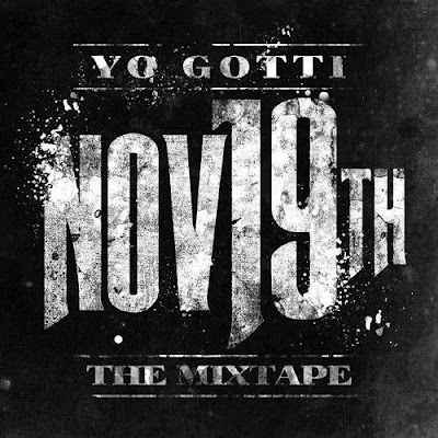 Yo Gotti - Nov 19th: The Mixtape