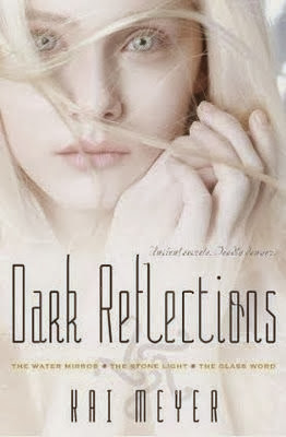 Dark Reflections Trilogy by Kai Meyer (Series Summary)