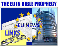 a graphic by Erika Grey of the European Union in Bible Prophecy, EU News links, the graphic features the opening page of the book of Revelation on the EU flag and above is the circle of twelve stars and within the 12 stars it says EU news and to the left of the stars in the EU Parliament building.  Above the graphic is the title in large blue capital letters that reads The EU in Bible and below it reads links with a piece of a silver chain highlighted in yellow.