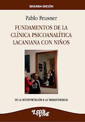 Fundamentos de la clínica psicoanalítica lacaniana con niños - 2ª edición, letra viva 2011